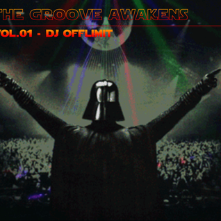 The Groove Awakens 01 - DJ Offlimit