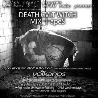 DEATH Cul┼ WITCH Mixtapes by VOLKANOS & ▲ndr44j WFKU r▲dio WΣd Oct 12 10 pm 2016