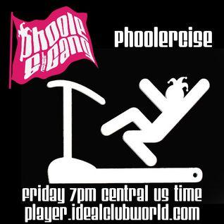 @Phoole and the Gang | Show 129 | Phoolercise | @IdealClubWorld Radio | 8 Jan 2016