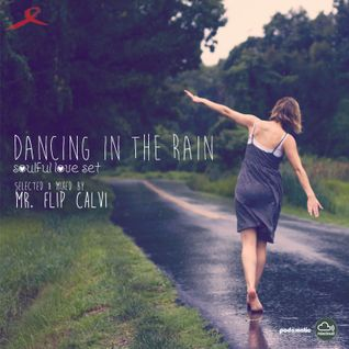Dancing in the rain | Soulful set By Mr Flip Calvi