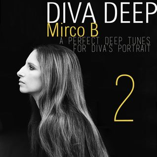 Diva Deep -A deep select by Mirco B. ep.02