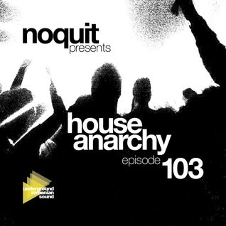 Dj NOQUIT - HOUSE ANARCHY EP 103