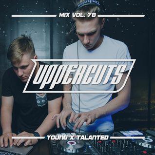 Young x Talanted - Uppercuts Mix Vol. 78