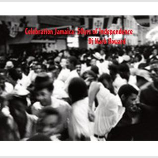 Celebration Jamaica: 50yrs of Independence - Dj Mark Howard