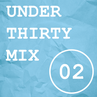 UNDER THIRTY MIX (VOL. 02)