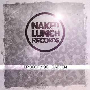 Naked Lunch PODCAST #198 - GABEEN