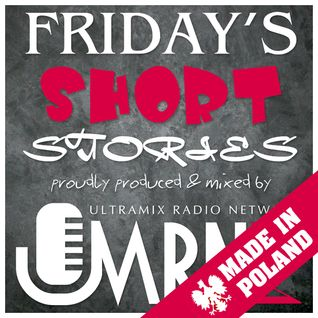 Friday's Short Stories [Show #2 - Weekend Of June 13-15, 2014 - Made In Poland Bonus Track]