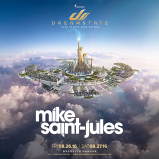 Mike Saint-Jules - Dreamstate NY 2016 Exclusive Mix