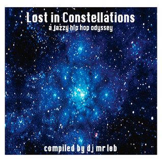 Lost in Constellations: A Jazzy Hip Hop Odessey