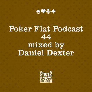 Poker Flat Podcast #44 - mixed by Daniel Dexter