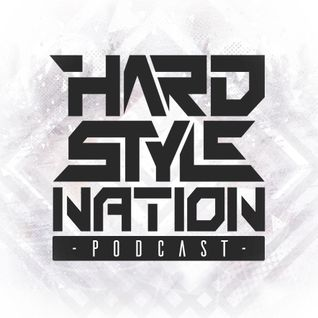 Hardstyle Nation Episode #001 - Hosted by McFlay