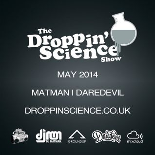 Droppin' Science Show May 2014 ft. Matman & Daredevil