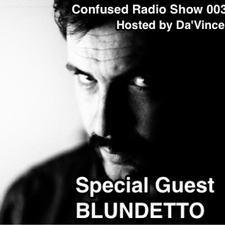 Confused Radio Show #003 Guest Dj Blundetto