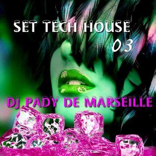 TECH HOUSE # 03....DJ PADY DE MARSEILLE