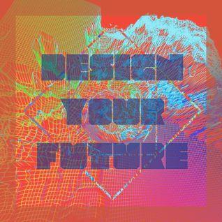 Design Your Future - Episode 001