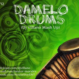Damelo Drums (Dj Villano Mash Up)