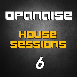 House Music Sessions - 06 by Opanaise