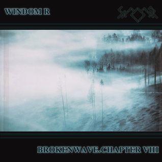 Windom R - BrokenWave.Chapter VIII