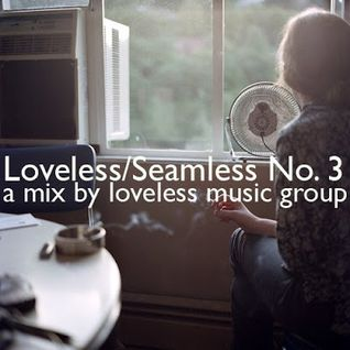 Loveless/Seamless No.3