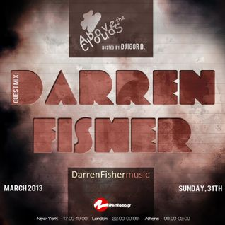 Above The Clouds with DJ Igor D. (episode 23) / Guest mix by Darren Fisher