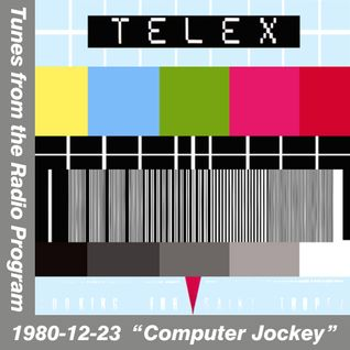 Tunes from the Radio Program, Computer Jockey, 1980-12-23 (2014 Compile)
