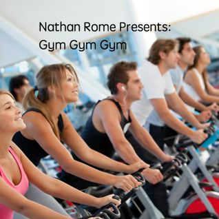 Nathan Rome Presents: Gym Gym Gym (Workout Music)