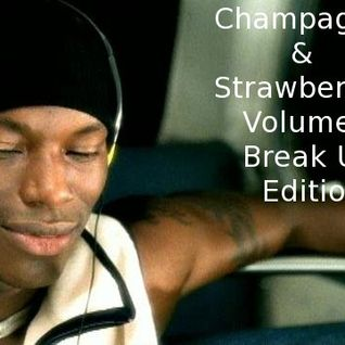 Champagne & Strawberries Volume 7 (Break Up Edition)