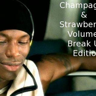 Champagne & Strawberries Volume 7 (Break Up Edition)