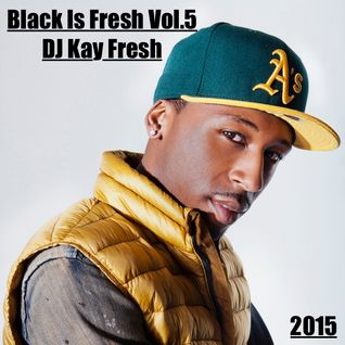 Black Is Fresh Vol.5 (2015)