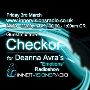 "Checkor's guestmix for Deanna Avra's ""Emotions"" Radioshow [Innervisions Radio]"