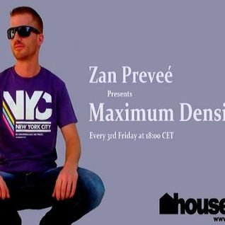 Zan Preveé - Maximum Densities 013 @ Houseradio.pl 2014.12.19