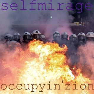 SELFMIRAGE - occupyin'zion