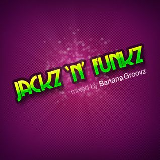 Banana Groovz - Jackz'n'Funkz January 2012