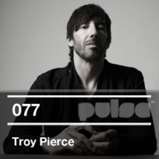 Troy Pierce - Pulse 077 Podcast (DJ Mix) - 2012-05