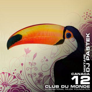 Club du Monde @ Canada - DJ Pastek - aug/2010