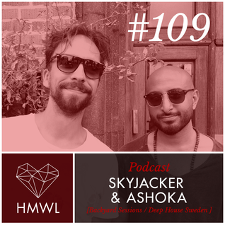 HMWL Podcast 109 - Skyjacker vs Ashoka (Backyard Sessions B2B DJ Mix)
