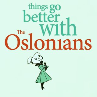 Things go better with The Oslonians