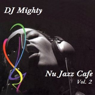 DJ Mighty - Nu Jazz Cafe Vol. 2