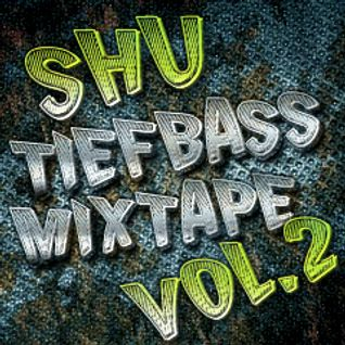 SHU - TIEFBASS MIXTAPE VOL.2