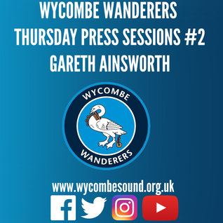Wycombe Wanderers Thursday Press Sessions #2 Gareth Ainsworth