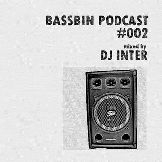 Bassbin Podcast #002 - DJ Inter