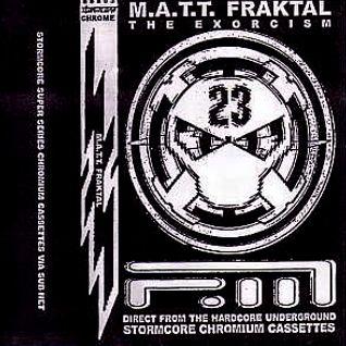 Matt Fraktal - l'Exorcisme - StormCoreChromiumCassetteSerie#3