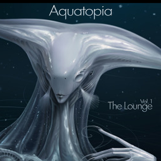 "Esk4pe Velocity Presents: Aquatopia Vol. 1 ""The Lounge"""