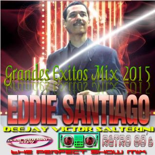EDDIE SANTIAGO MIX 2015 - DjVictorSalterini
