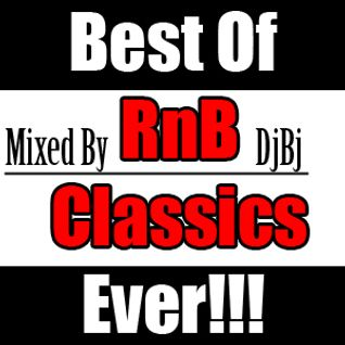 Best Of RnB Classics Ever!!!