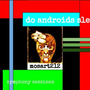 Symphony Sessions - Do Androids Sleep?