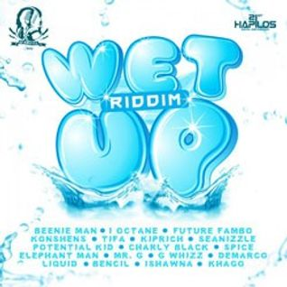 Wet up riddim - 03/2012