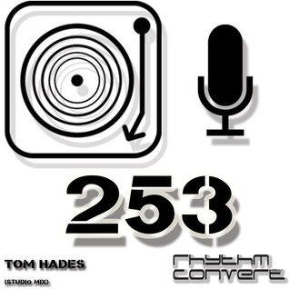 Techno Music | Tom Hades in the Rhythm Convert(ed) Podcast 253 (Studio Mix)