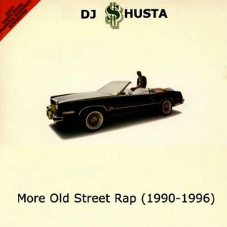 DJ Shusta - More Old Street Rap (1990-1996)