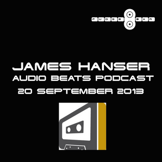 James Hanser @ Audio Beats Podcast 20 Sept 2013